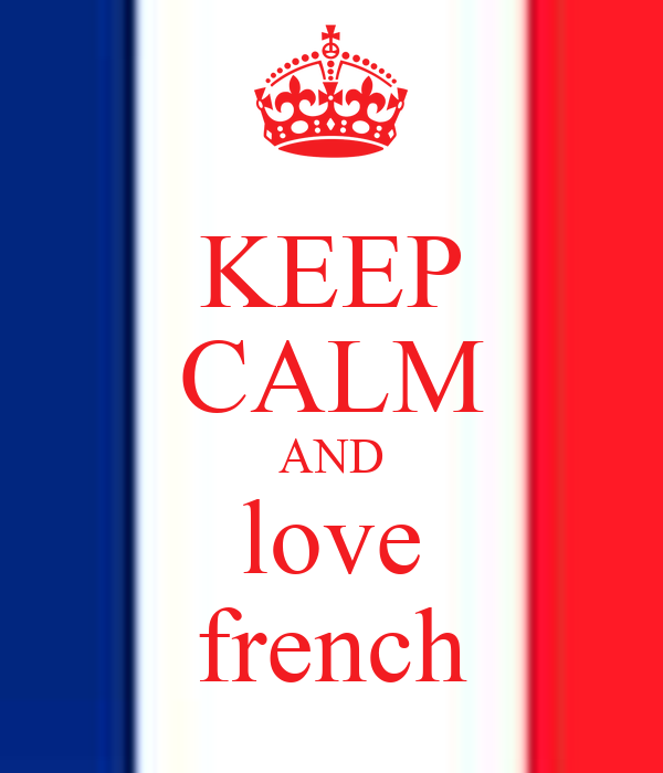KEEP CALM AND love french