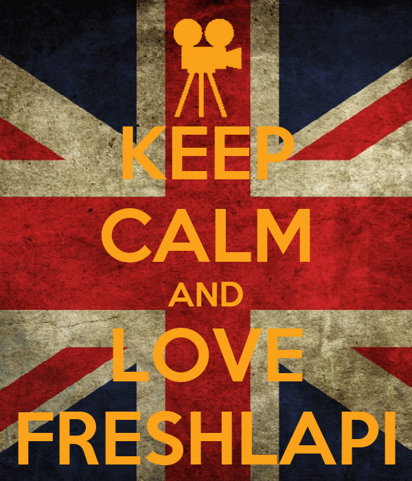 KEEP CALM AND LOVE FRESHLAPI