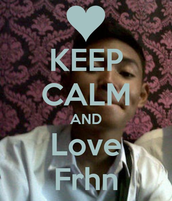 KEEP CALM AND Love Frhn