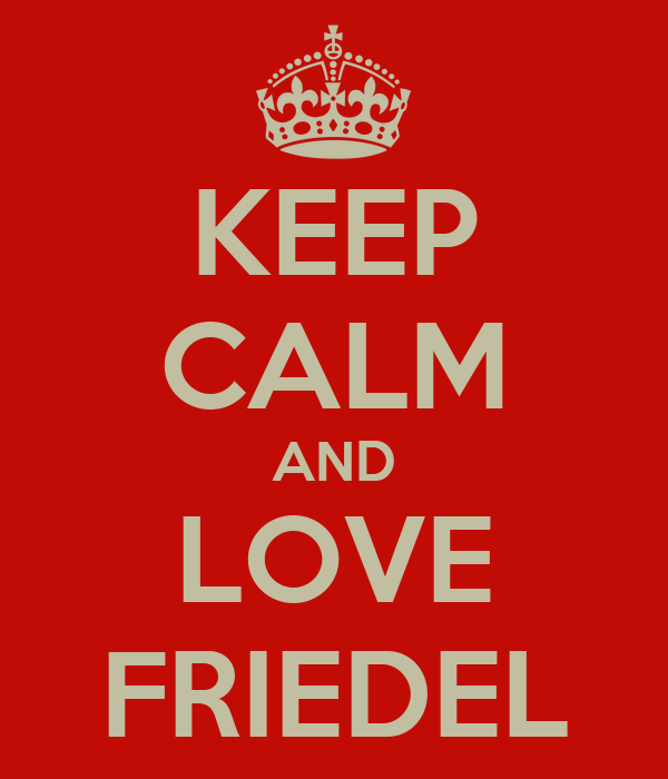 KEEP CALM AND LOVE FRIEDEL