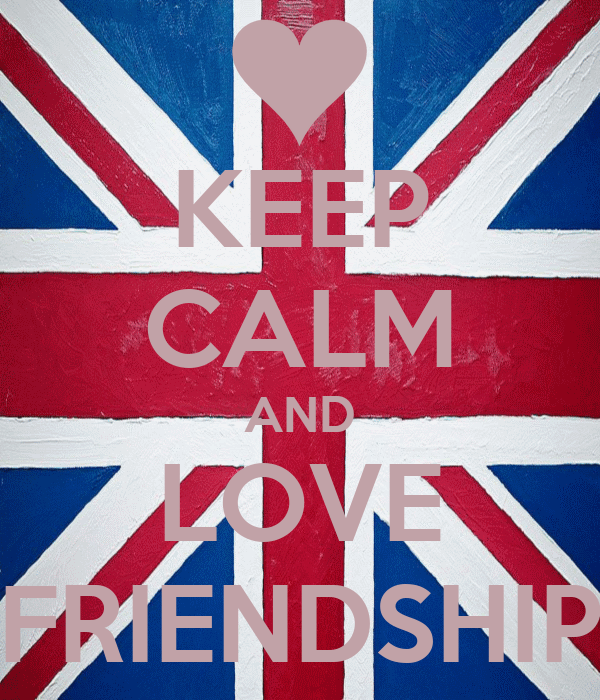 KEEP CALM AND LOVE FRIENDSHIP