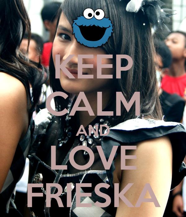 KEEP CALM AND LOVE FRIESKA