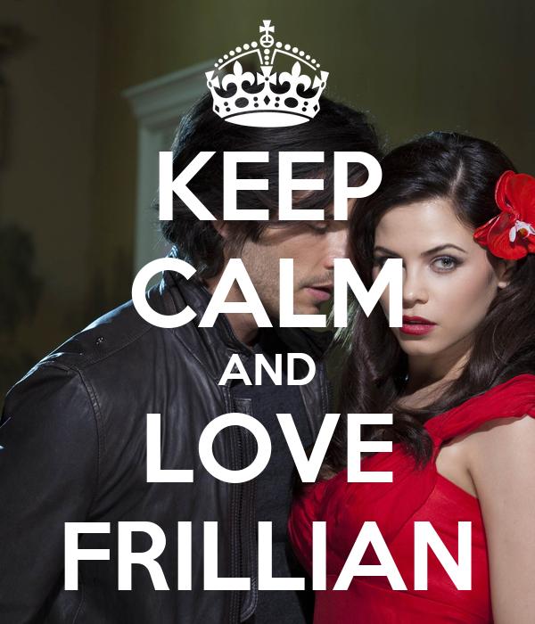 KEEP CALM AND LOVE FRILLIAN