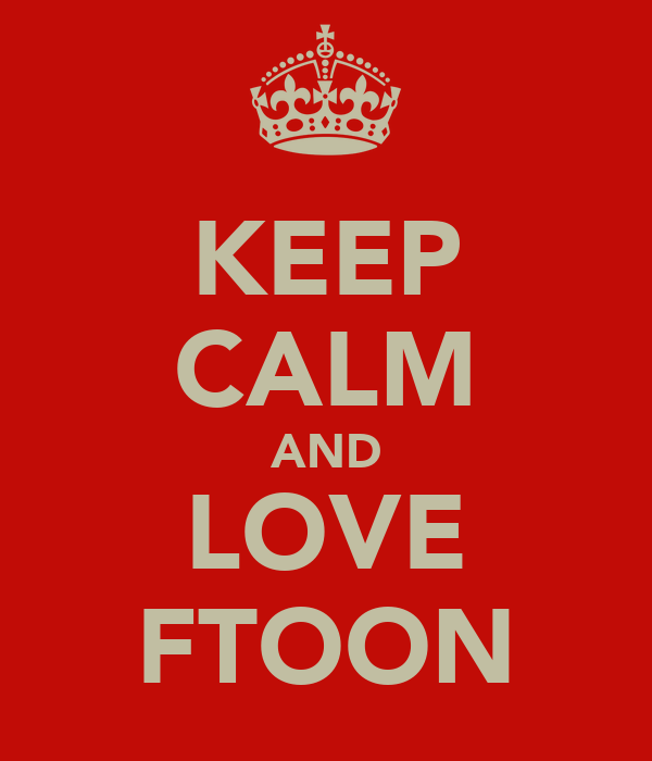 KEEP CALM AND LOVE FTOON
