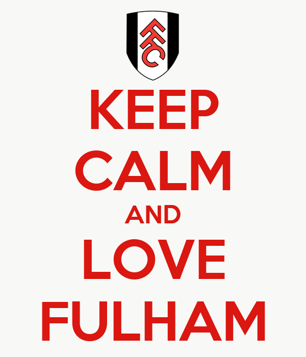 KEEP CALM AND LOVE FULHAM