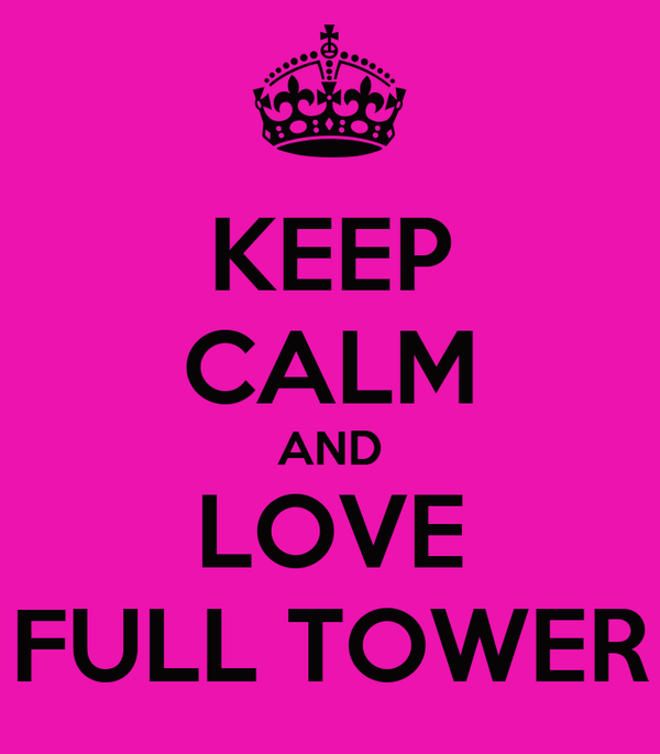 KEEP CALM AND LOVE FULL TOWER