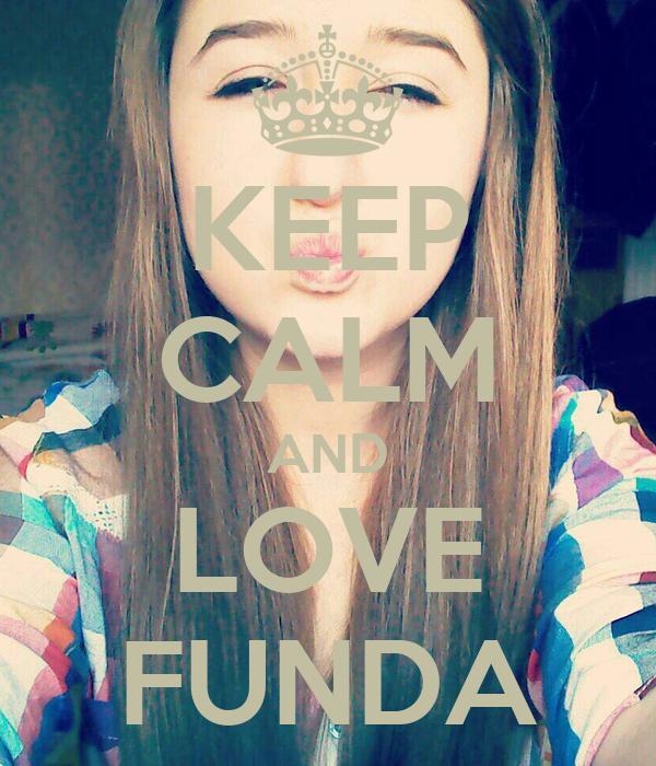 KEEP CALM AND LOVE FUNDA