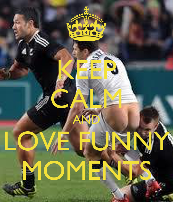 KEEP CALM AND LOVE FUNNY MOMENTS