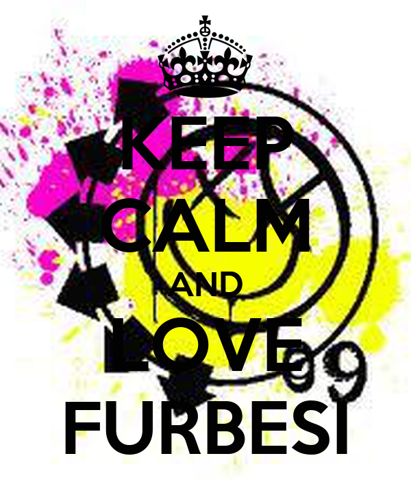 KEEP CALM AND LOVE FURBESI