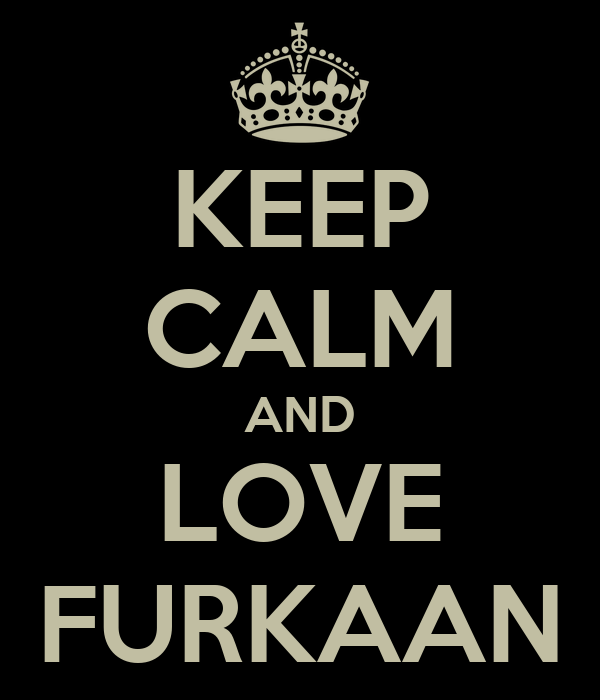 KEEP CALM AND LOVE FURKAAN