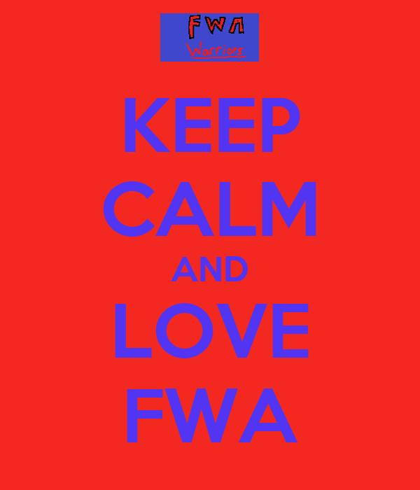 KEEP CALM AND LOVE FWA