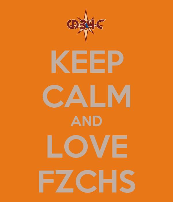 KEEP CALM AND LOVE FZCHS