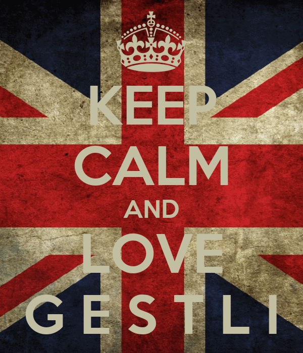 KEEP CALM AND LOVE G E S T L I
