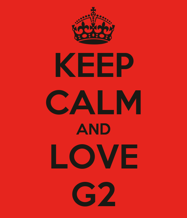 KEEP CALM AND LOVE G2