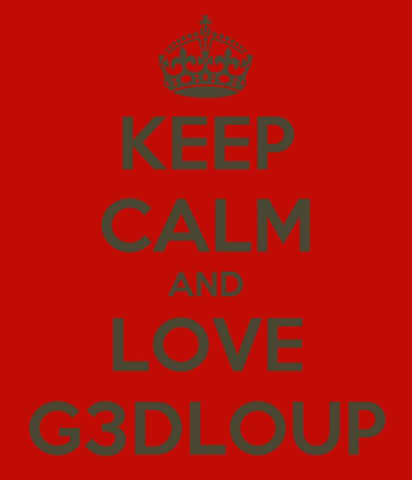 KEEP CALM AND LOVE G3DLOUP