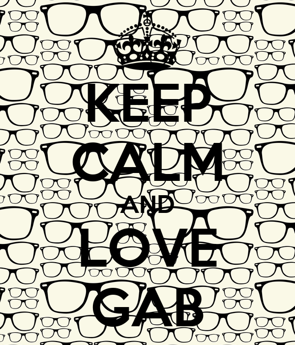 KEEP CALM AND LOVE GAB