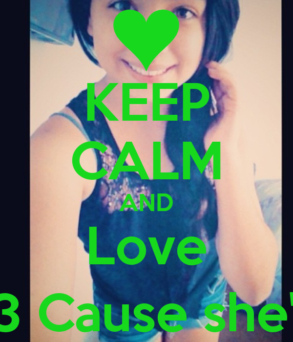 KEEP CALM AND Love Gabby <3 Cause she's sexy ;)
