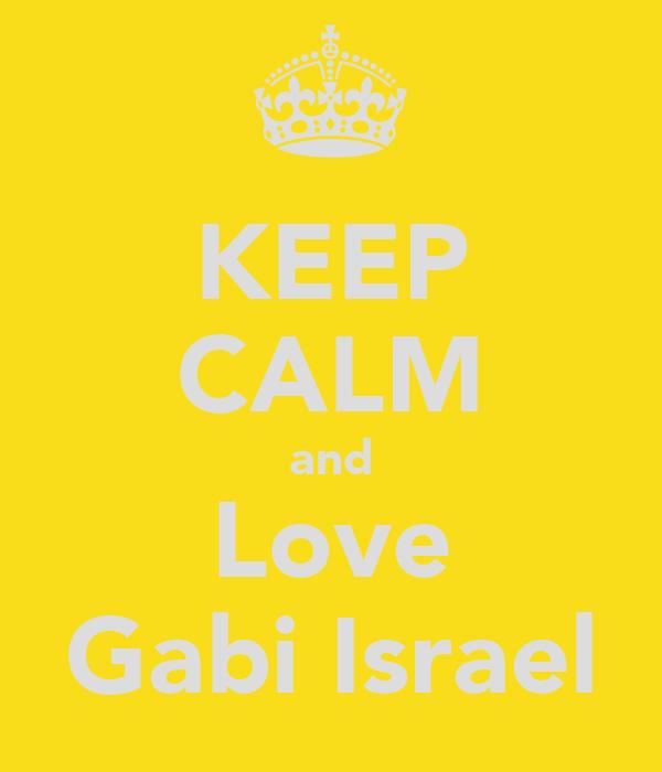 KEEP CALM and Love Gabi Israel