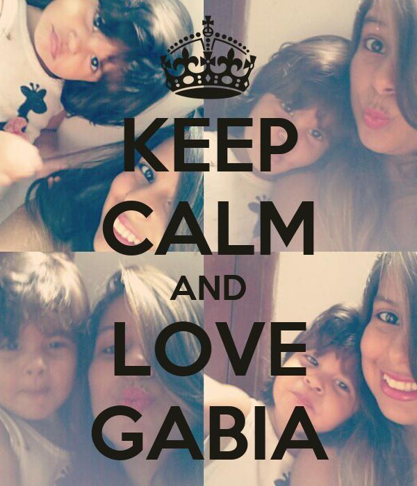 KEEP CALM AND LOVE GABIA
