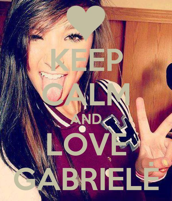 KEEP CALM AND LOVE GABRIELĖ