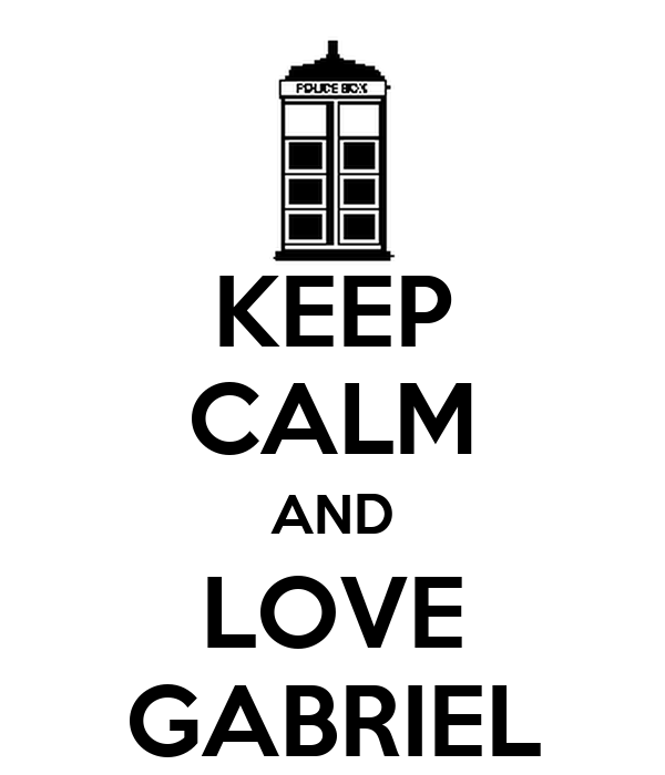 KEEP CALM AND LOVE GABRIEL