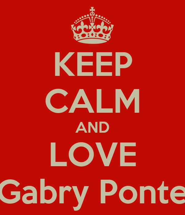 KEEP CALM AND LOVE Gabry Ponte