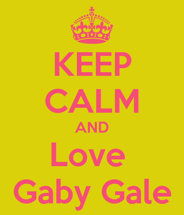 KEEP CALM AND Love  Gaby Gale