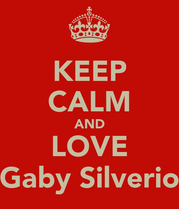 KEEP CALM AND LOVE Gaby Silverio