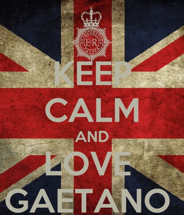 KEEP CALM AND LOVE  GAETANO