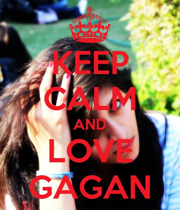KEEP CALM AND LOVE GAGAN