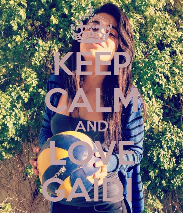 KEEP CALM AND LOVE GAIDI