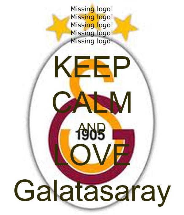 KEEP CALM AND LOVE Galatasaray