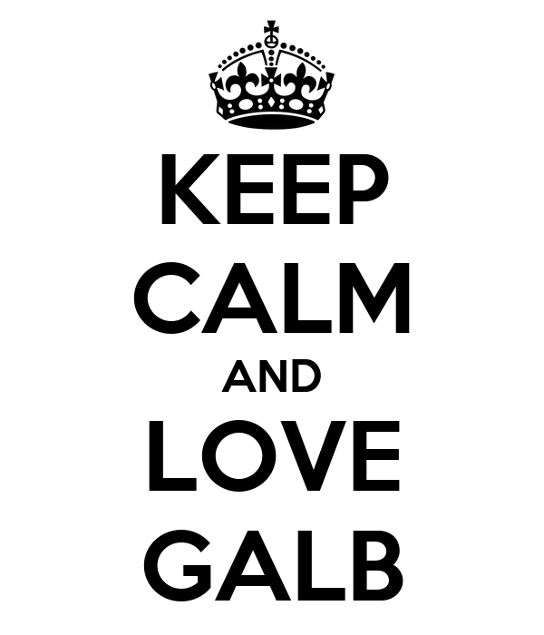 KEEP CALM AND LOVE GALB