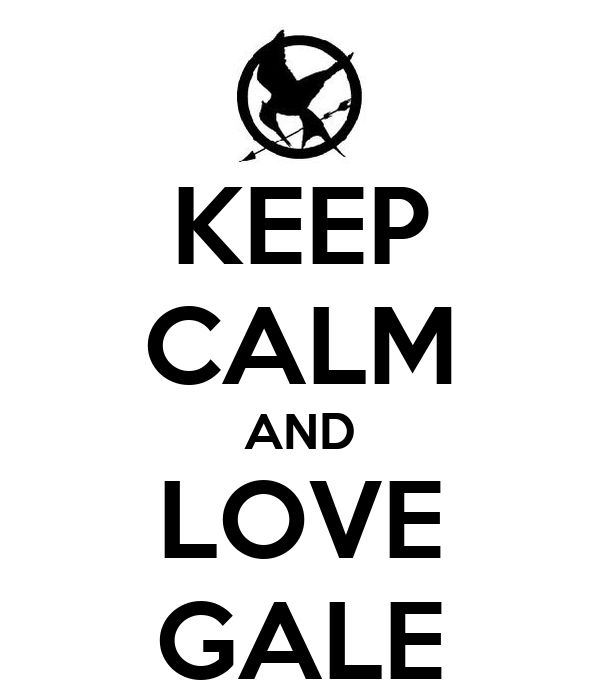 KEEP CALM AND LOVE GALE