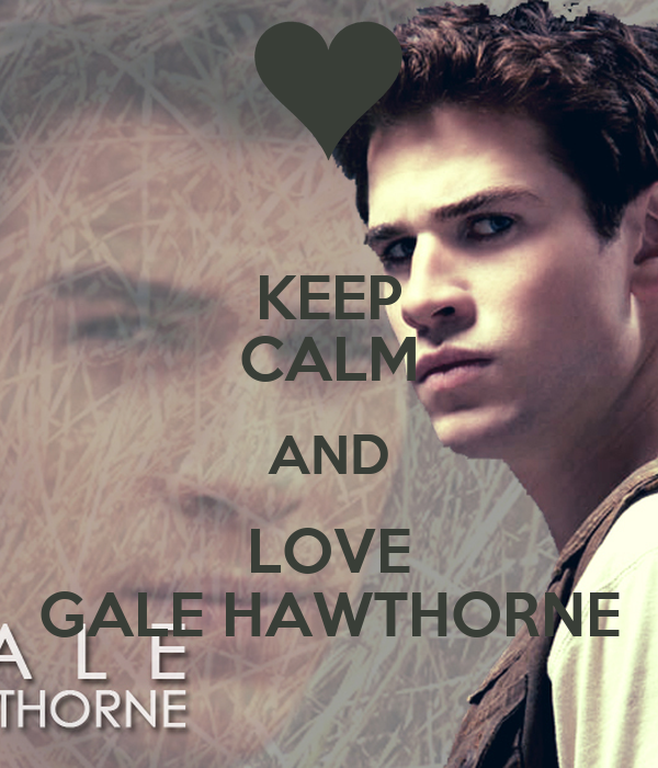 KEEP CALM AND LOVE GALE HAWTHORNE