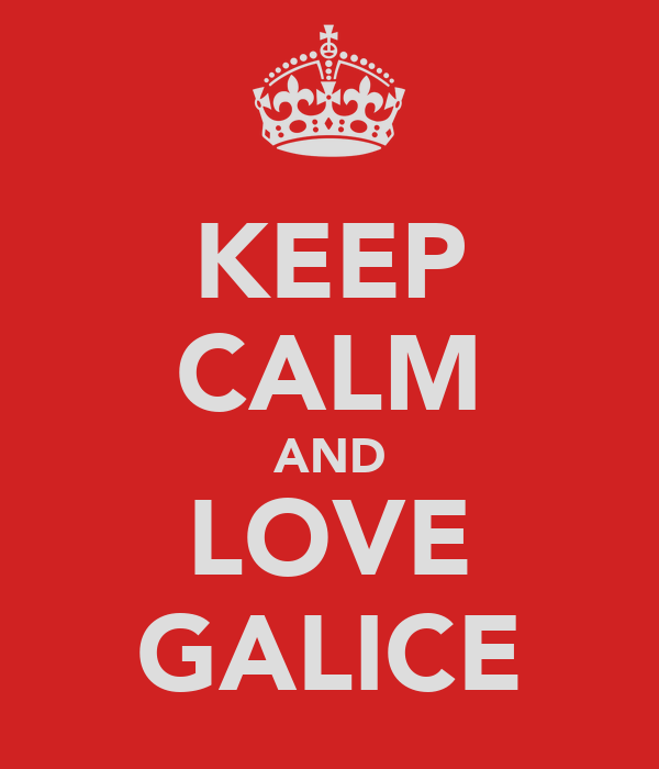 KEEP CALM AND LOVE GALICE