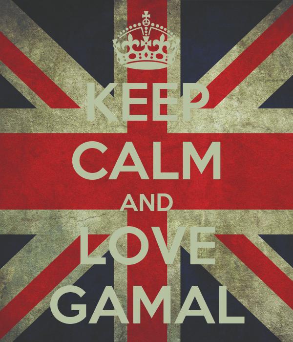KEEP CALM AND LOVE GAMAL