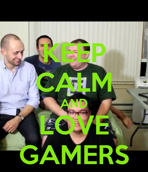 KEEP CALM AND LOVE GAMERS
