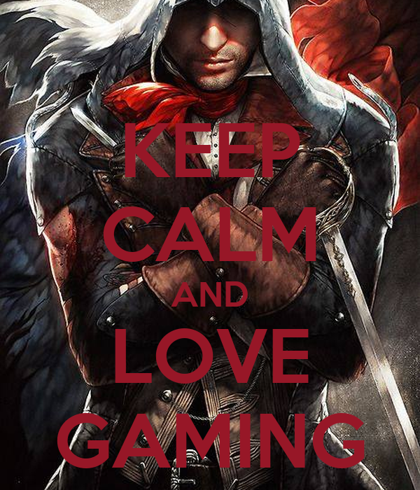 KEEP CALM AND LOVE GAMING