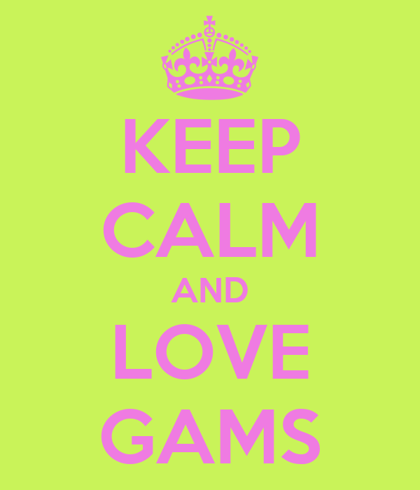 KEEP CALM AND LOVE GAMS
