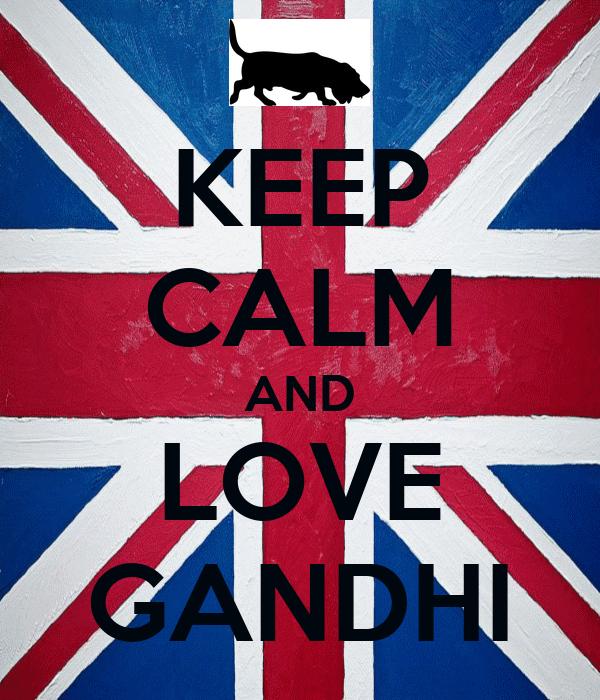 KEEP CALM AND LOVE GANDHI