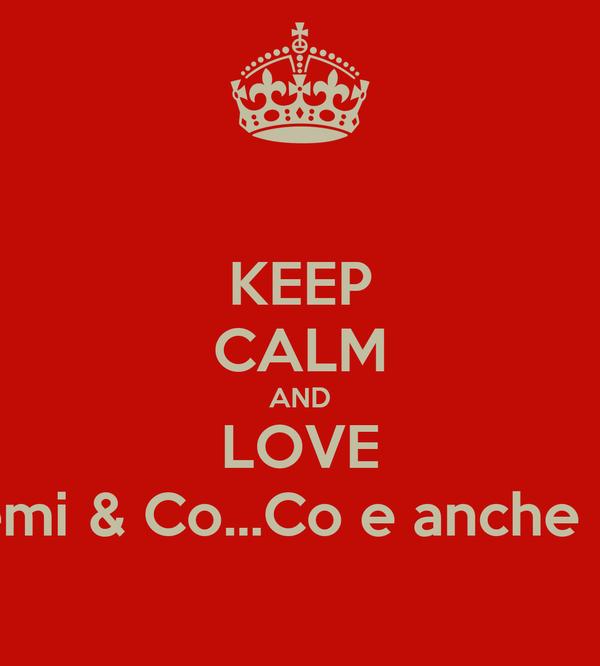 KEEP CALM AND LOVE Gangemi & Co...Co e anche Pidalà