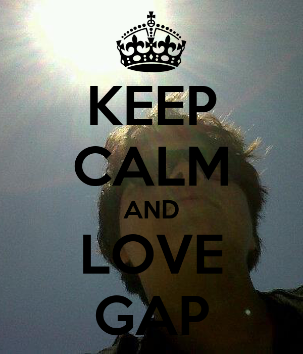 KEEP CALM AND LOVE GAP