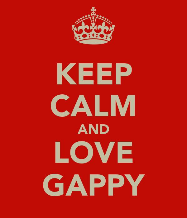 KEEP CALM AND LOVE GAPPY