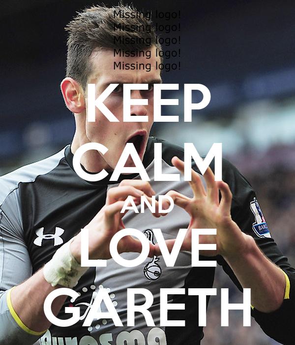 KEEP CALM AND LOVE GARETH