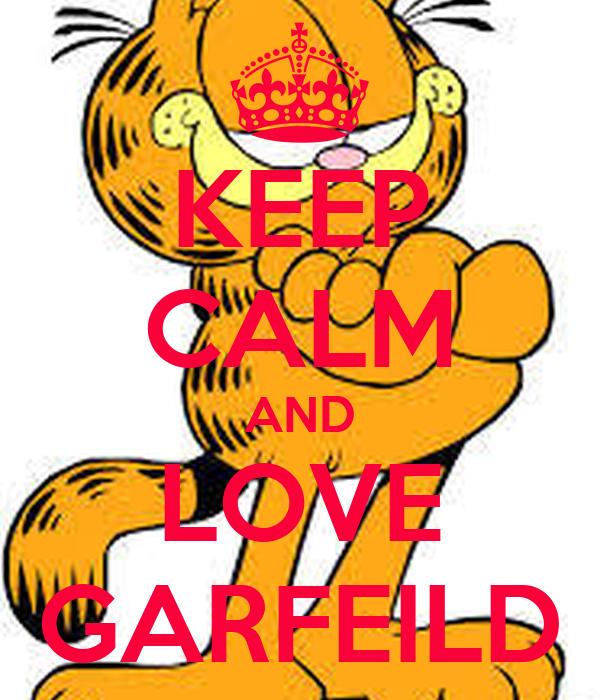 KEEP CALM AND LOVE GARFEILD
