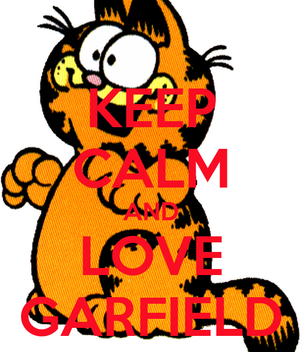 KEEP CALM AND LOVE GARFIELD