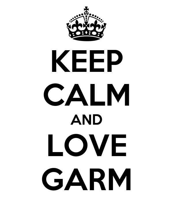KEEP CALM AND LOVE GARM