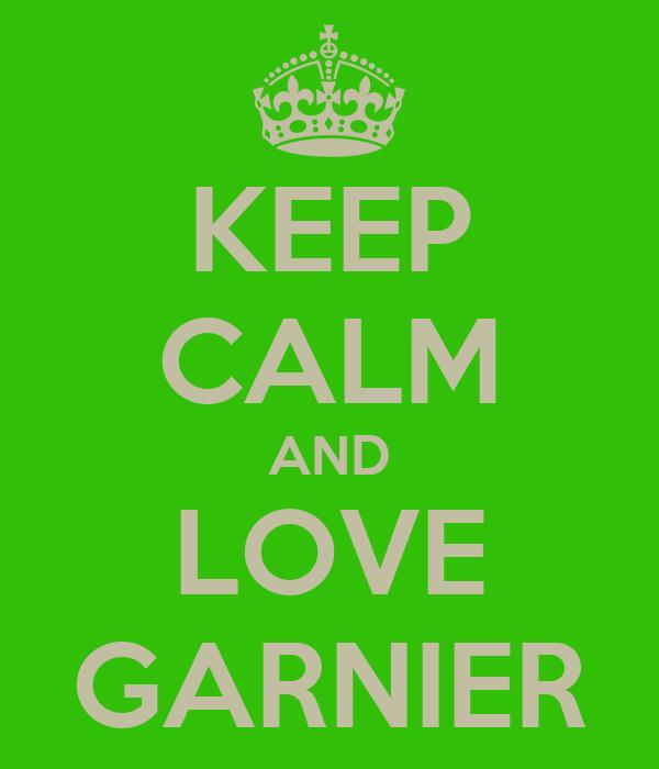 KEEP CALM AND LOVE GARNIER