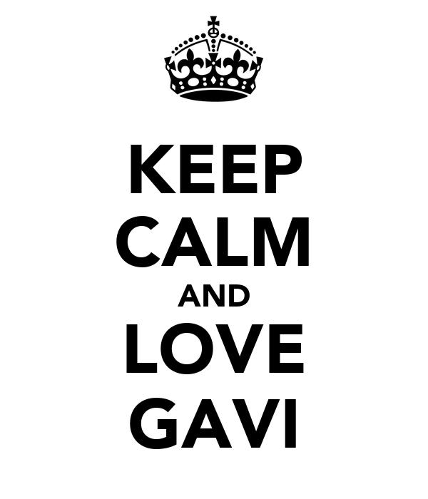 KEEP CALM AND LOVE GAVI